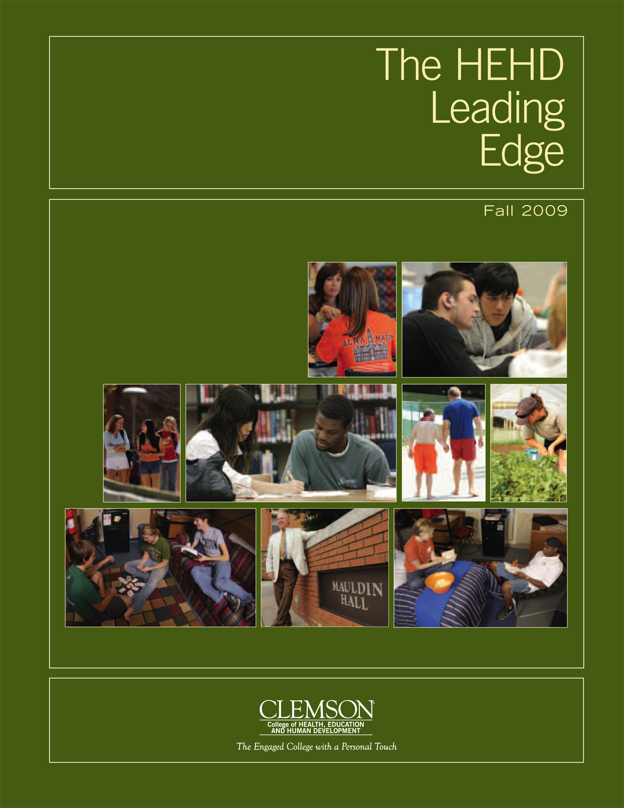 The CBSHS Leading Edge 2009-20010 Edition  Profiling the Faculty and Student within the Clemson University College of Behavioral, Social and Health Sciences