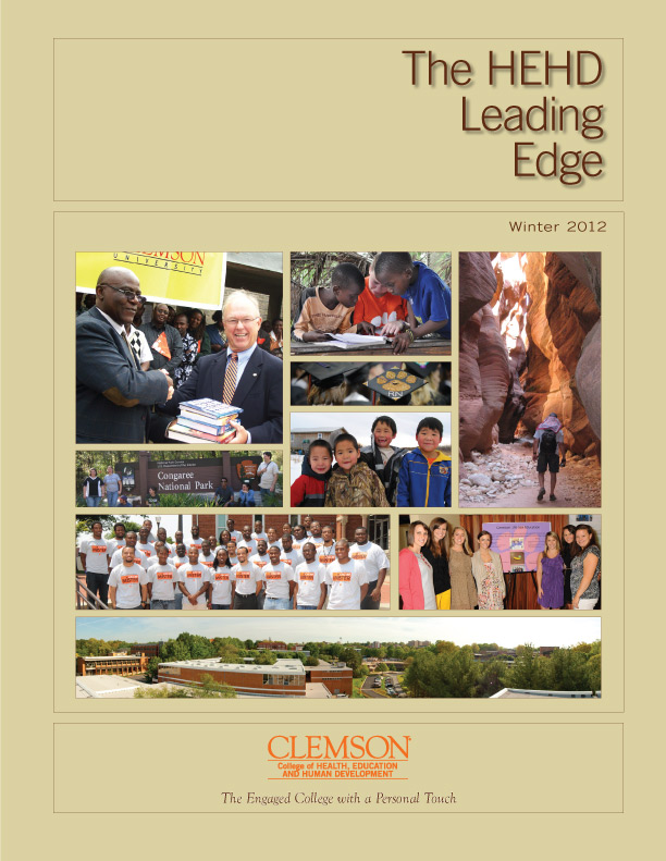 The CBSHS Leading Edge 2011-2012 Edition  Profiling the Faculty and Student within the Clemson University College of Behavioral, Social and Health Sciences